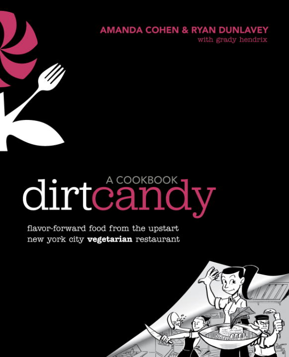 Dirt Candy: A Cookbook