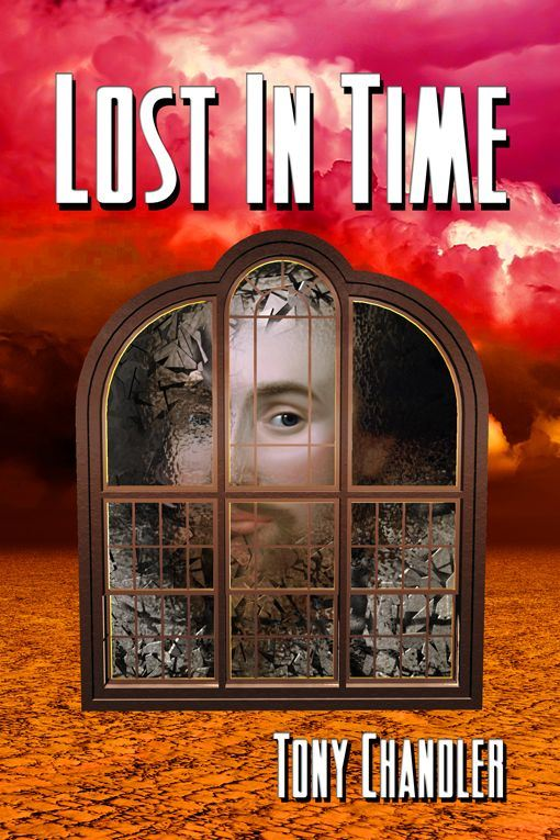 Lost In Time By: Tony Chandler