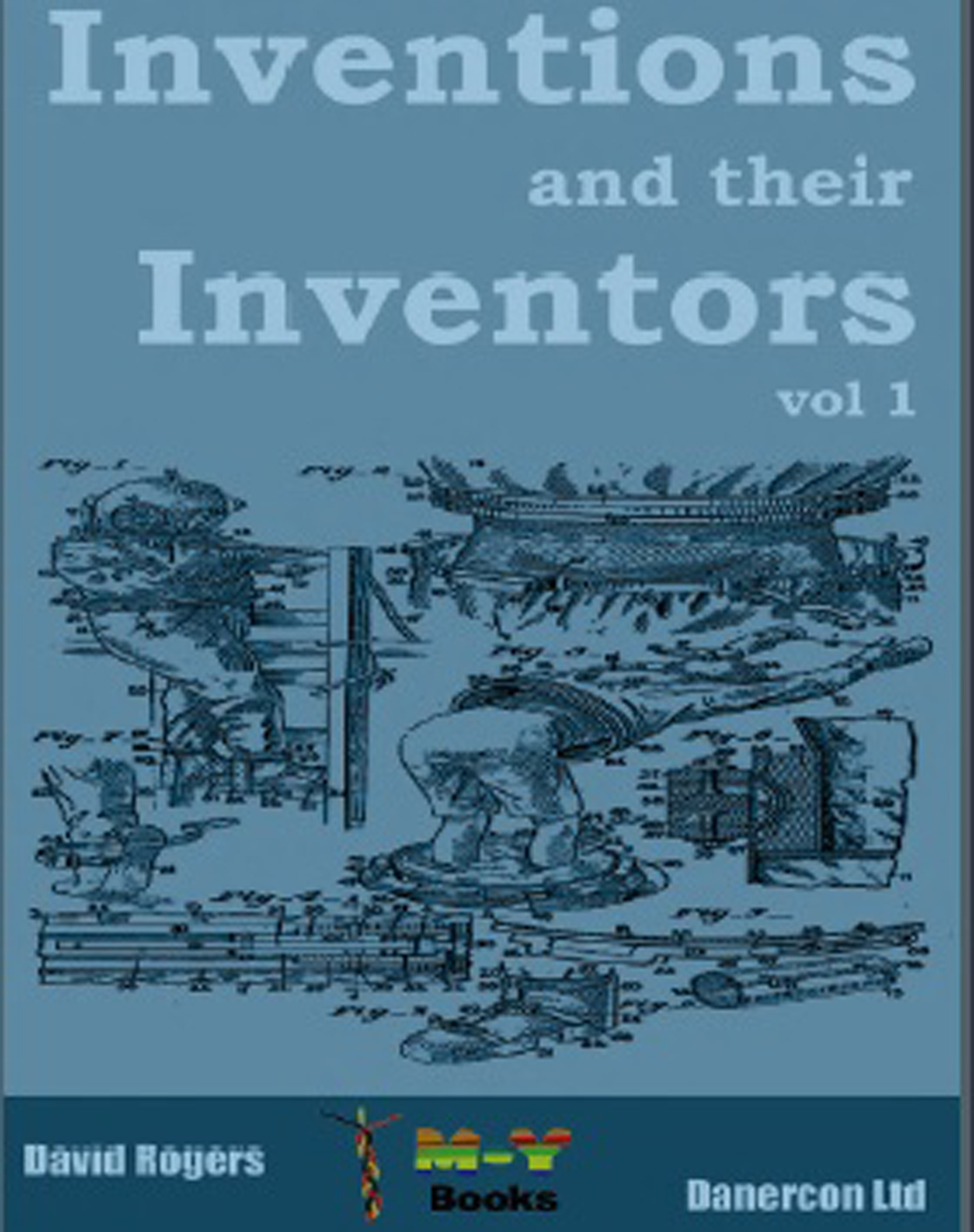 Inventions and their inventors 1750-1920 By: Dave Rogers