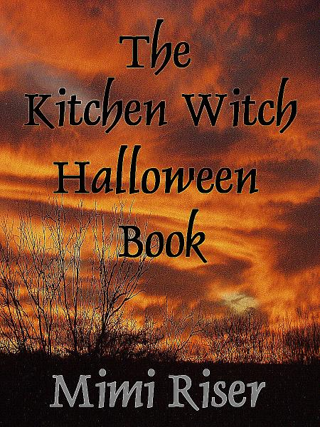 The Kitchen Witch Halloween Book By: Mimi Riser