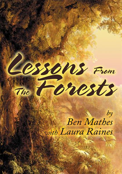 Lessons From the Forests By: Ben Mathes