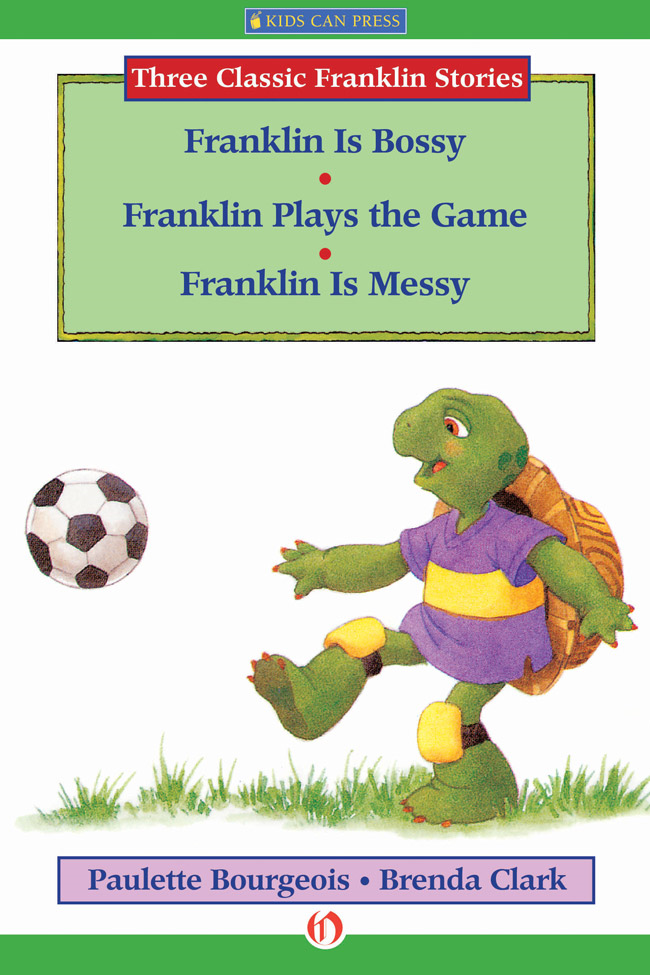 Franklin Is Bossy, Franklin Plays the Game, and Franklin Is Messy