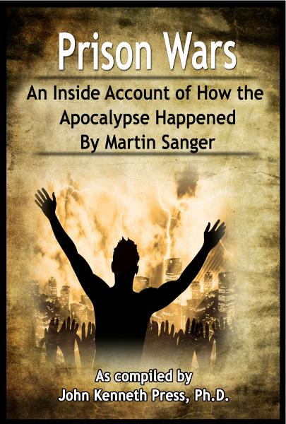 Prison Wars: An Inside Account of How the Apocalypse Happened By Martin Sanger