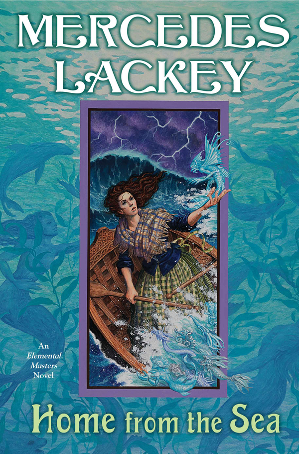 Home From the Sea: An Elemental Masters Novel By: Mercedes Lackey