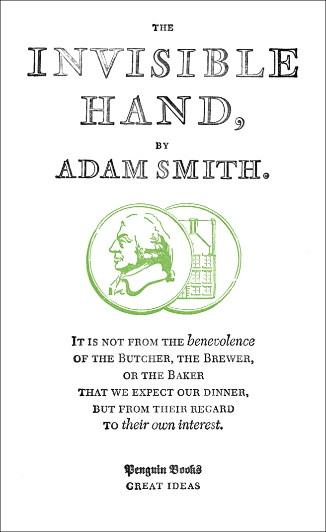 The Invisible Hand By: Adam Smith