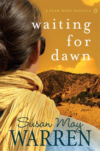 Waiting for Dawn By: Susan May Warren