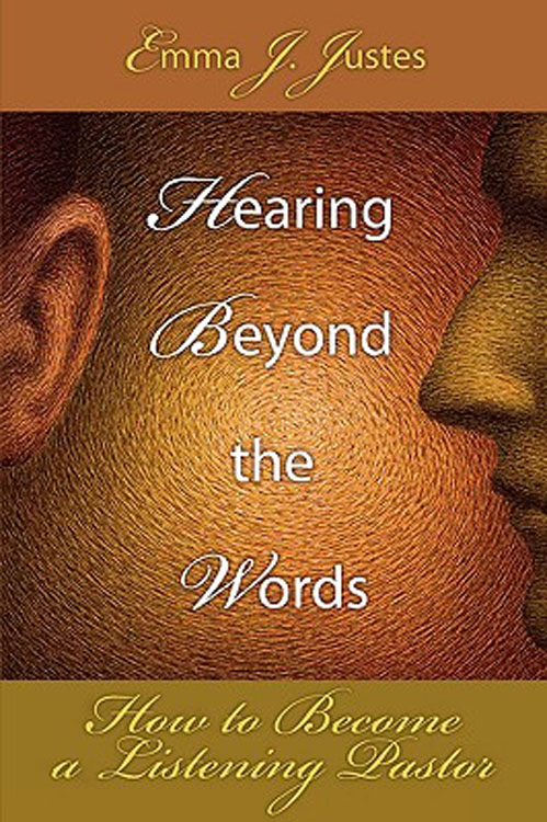 Hearing Beyond the Words By: Emma J. Justes