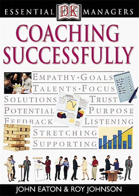DK Essential Managers: Coaching Successfully