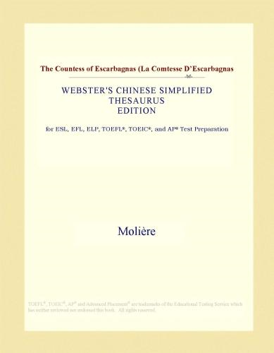Inc. ICON Group International - The Countess of Escarbagnas (La Comtesse D'Escarbagnas (Webster's Chinese Simplified Thesaurus Edition)