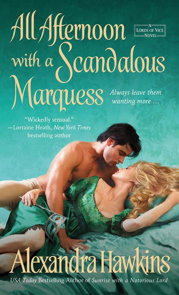 All Afternoon with a Scandalous Marquess By: Alexandra Hawkins