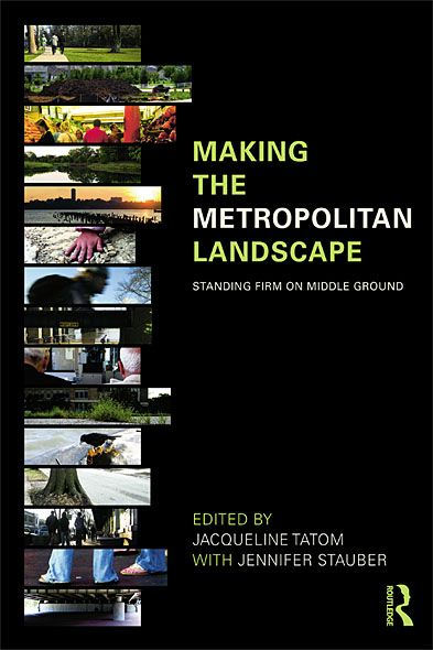 Making the Metropolitan Landscape Standing Firm on Middle Ground