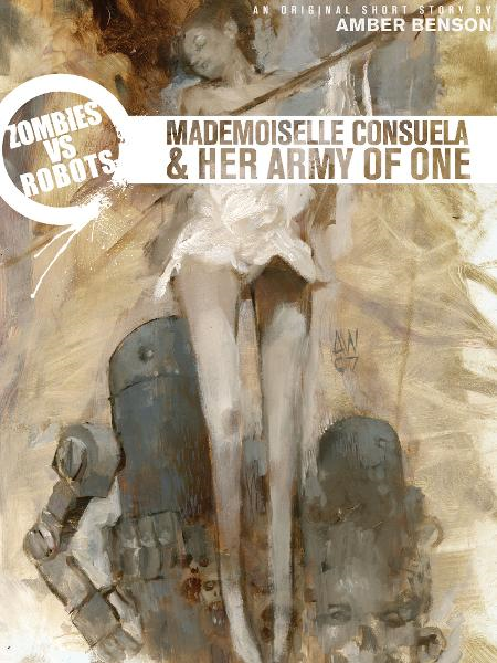 Zombies vs. Robots: Mademoiselle Consuela and Her Army of One