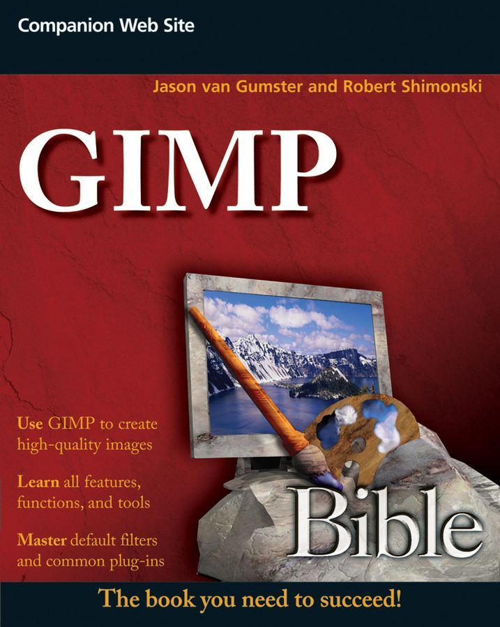 GIMP Bible By: Jason van Gumster,Robert Shimonski