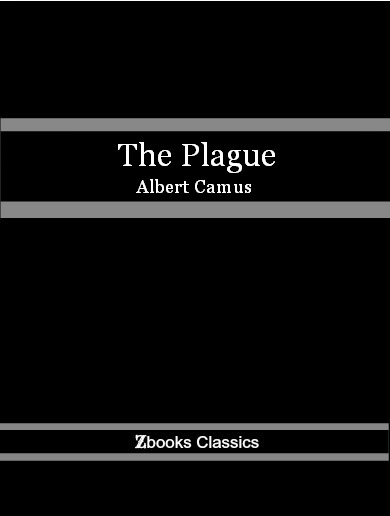 The Plague By: Albert Camus