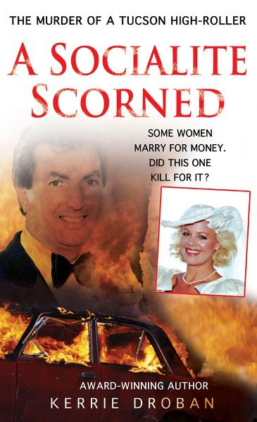 A Socialite Scorned By: Kerrie Droban