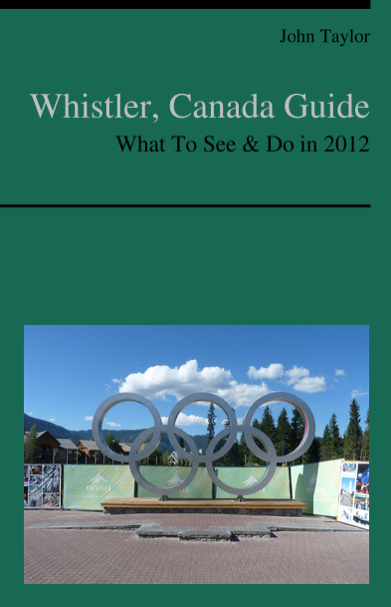 Whistler, Canada Travel Guide - What To See & Do