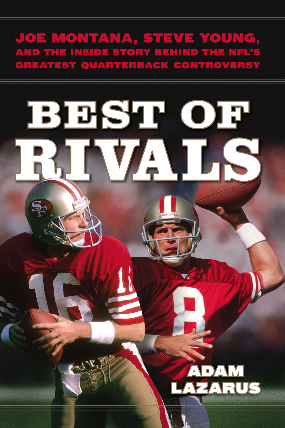Best of Rivals By: Adam Lazarus