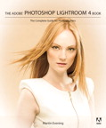 Adobe Photoshop Lightroom 4 Book: The Complete Guide for Photographers By: Martin Evening