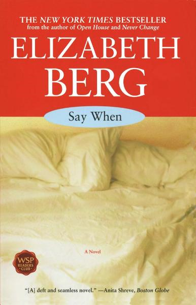 Say When By: Elizabeth Berg