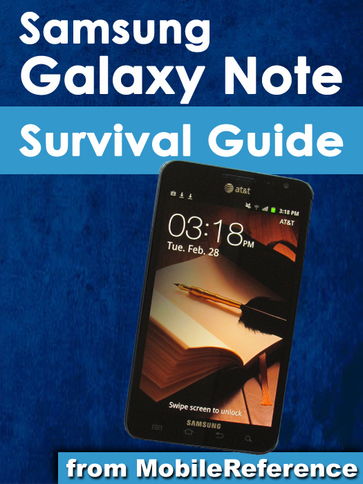 Samsung Galaxy Note Survival Guide: Step-by-Step User Guide for Galaxy Note: Getting Started, Downloading Free eBooks, Using eMail, Managing Photos and Videos By: K, Toly