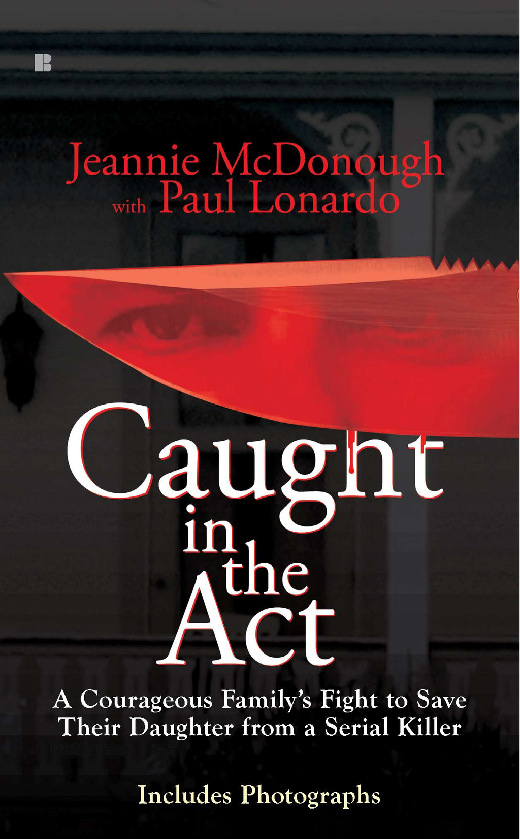 Caught in the Act: A Courageous Family's Fight to Save Their Daughter from a Serial Killer