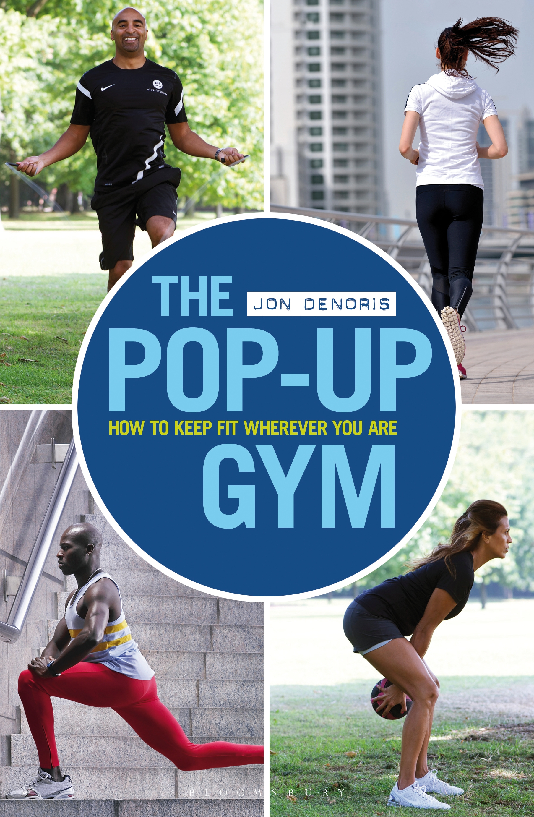 The Pop-up Gym How to Keep Fit Wherever You Are