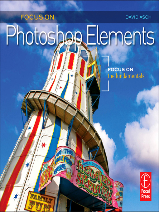 Focus On Photoshop Elements Focus on the Fundamentals