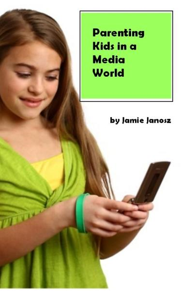 Parenting Kids in a Media World By: Jamie Janosz