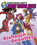 Bishoujo Beauties: Christopher Hart's Draw Manga Now!