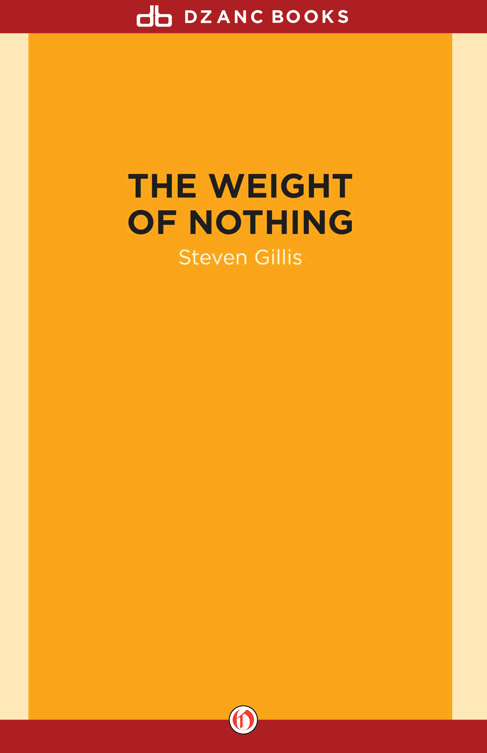 The Weight of Nothing