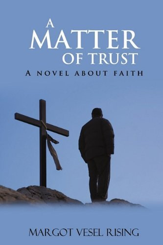 A MATTER OF TRUST By: Margot Rising