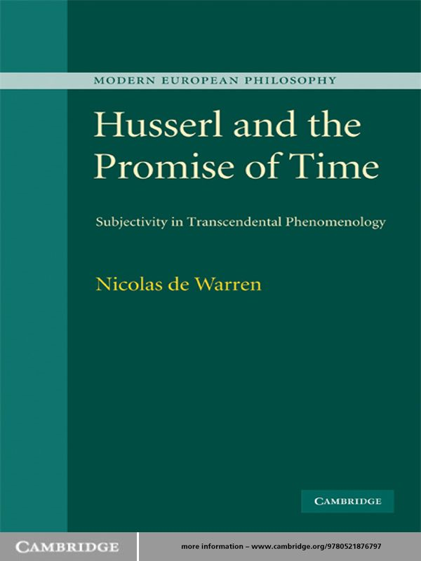 Husserl and the Promise of Time By: Nicolas de de Warren