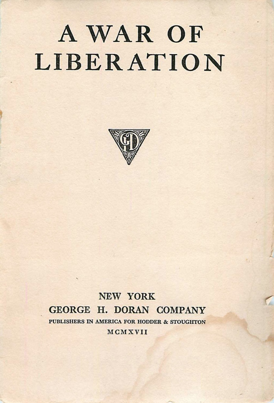 A War of Liberation By: George H Doran Co.