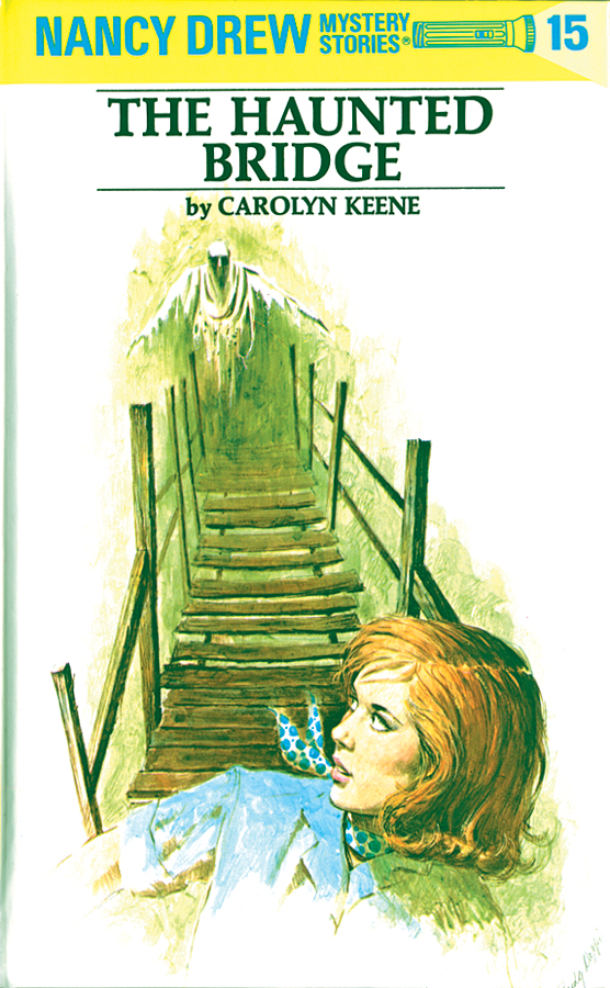 Nancy Drew 15: The Haunted Bridge By: Carolyn Keene