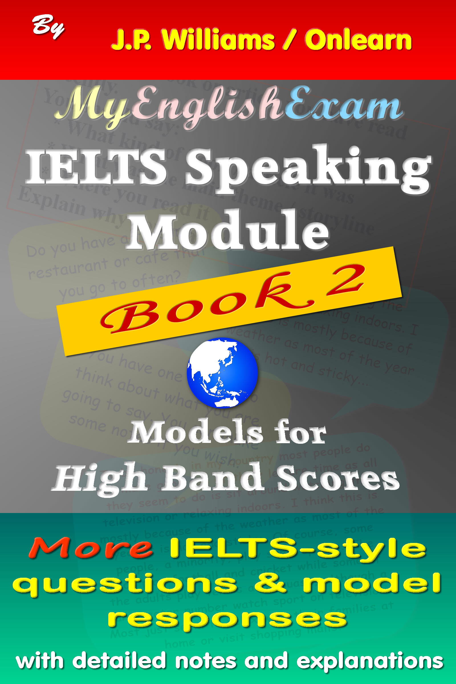 IELTS Speaking Module Book 2: Model Responses for High Band Scores