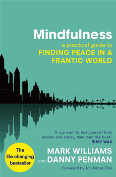 Mindfulness A practical guide to peace in a frantic world