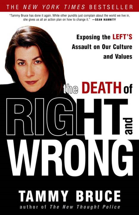The Death of Right and Wrong By: Tammy Bruce