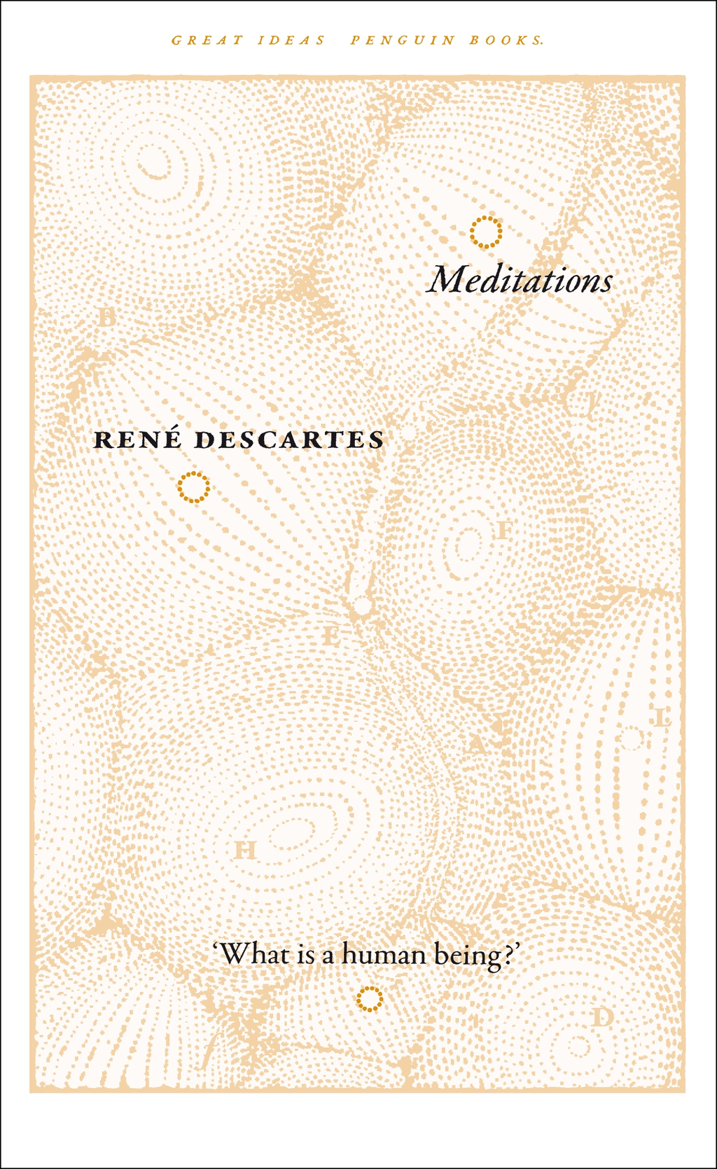 Meditations By: Rene Descartes