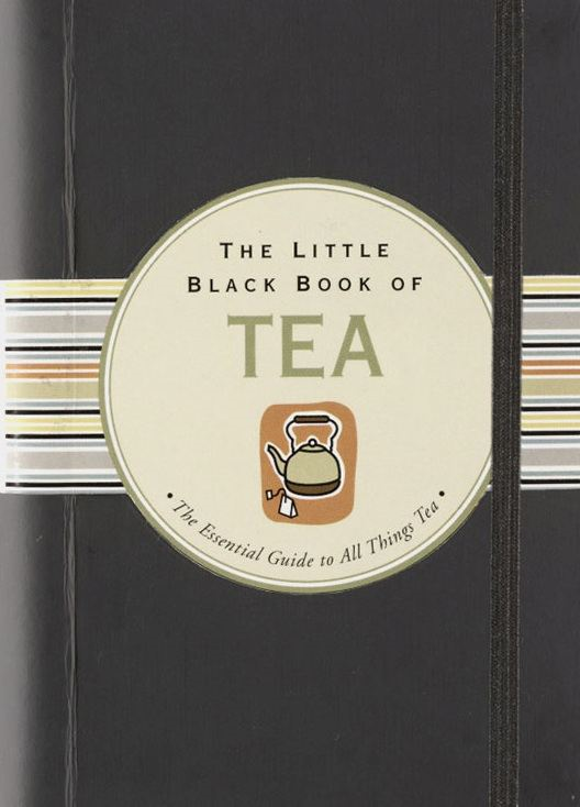 The Little Black Book of Tea By: Mike Heneberry