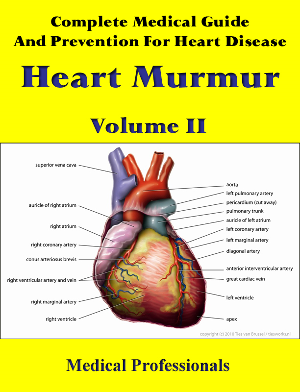 Complete Medical Guide and Prevention for Heart Diseases Volume II; Heart Murmur
