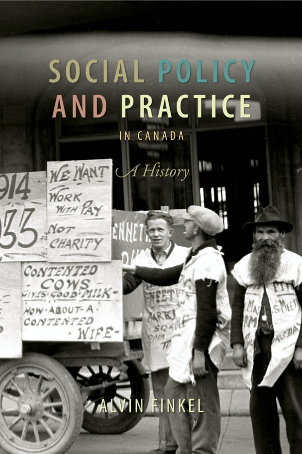 Social Policy and Practice in Canada By: Alvin Finkel
