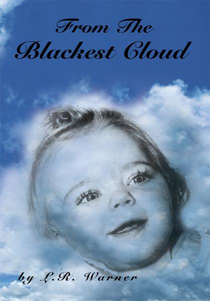 From the Blackest Cloud By: L.R. Warner