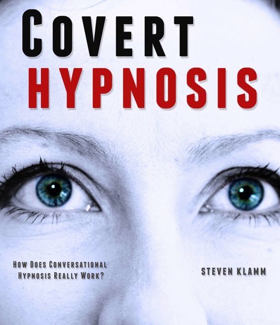 Covert Hypnosis: the Way to Secretly Hypnotize Someone – How Does Conversational Hypnosis Really Work?