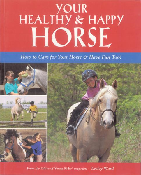 Your Healthy & Happy Horse By: Lesley Ward