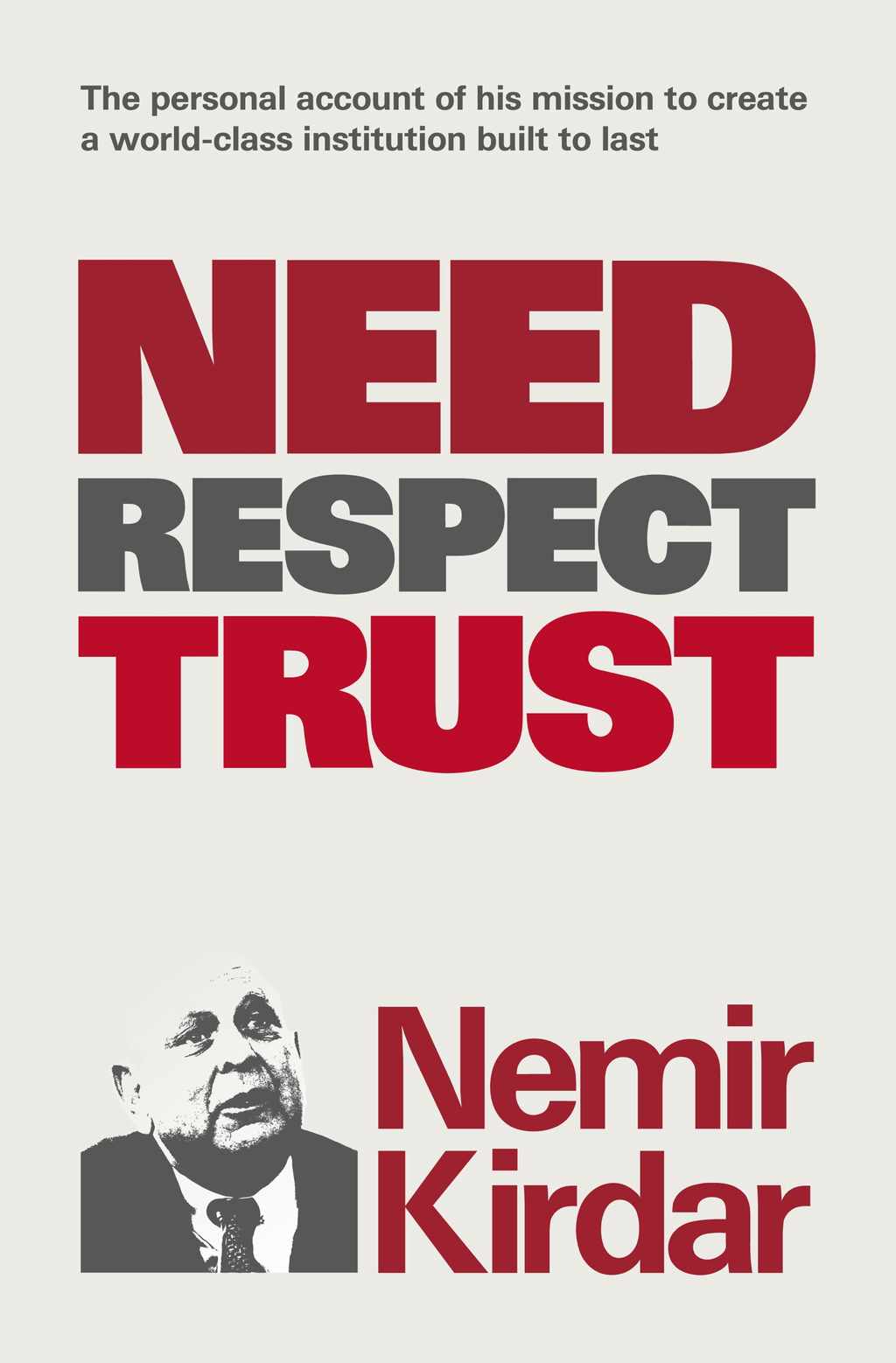 Need,  Respect,  Trust The Memoir of a Vision