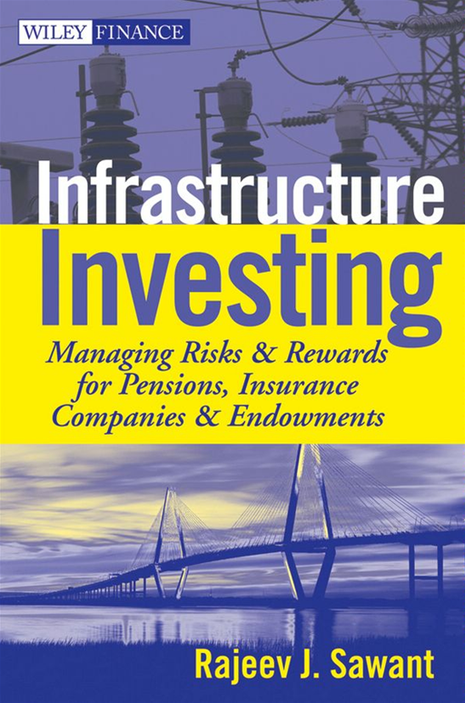 Infrastructure Investing By: Rajeev J. Sawant