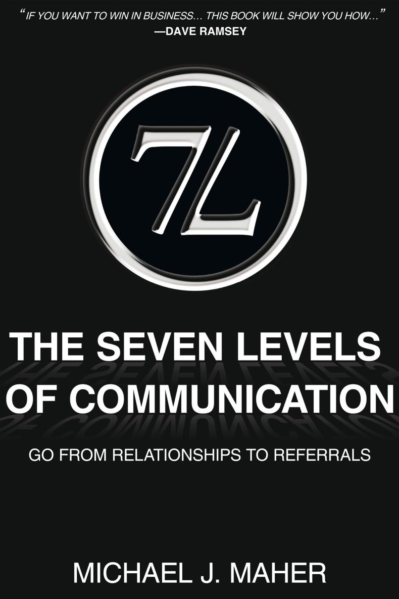 (7L) The Seven Levels of Communication By: Michael J. Maher