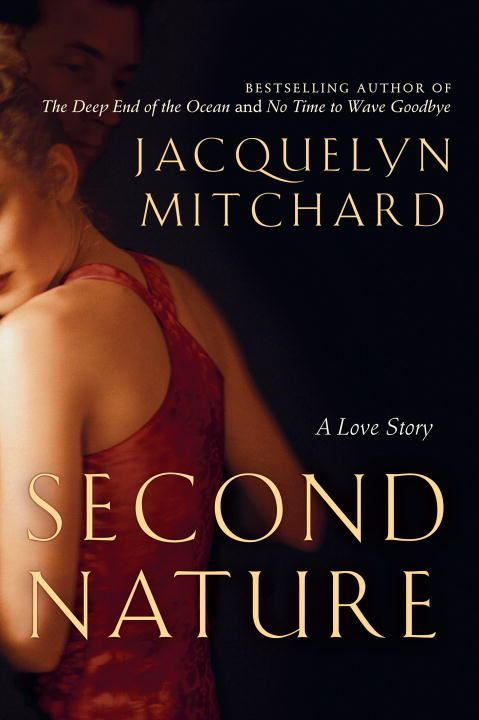 Second Nature By: Jacquelyn Mitchard