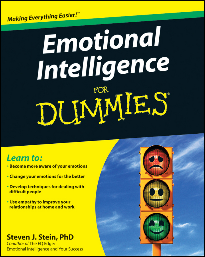 Emotional Intelligence For Dummies By: Steven J. Stein