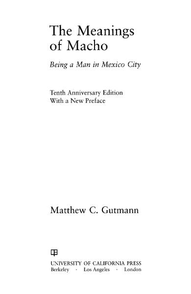 The Meanings of Macho By: Matthew C. Gutmann